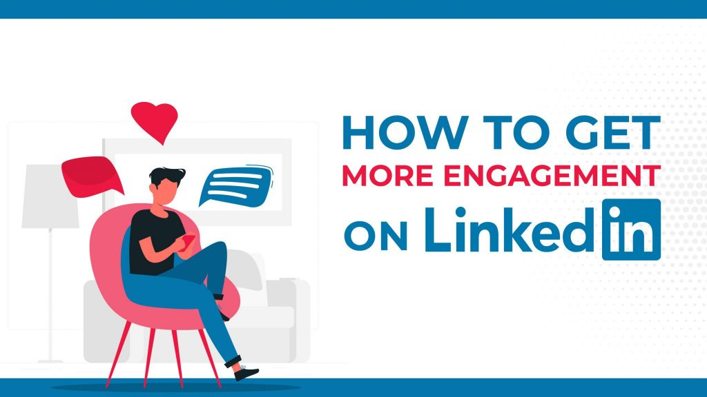 How to Create LinkedIn Engagement